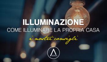 Illuminazione in casa, consigli per illuminare tutte le stanze
