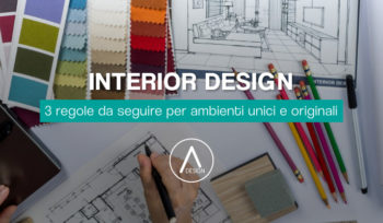 Interior Design 3 regole per ambienti unici e originali